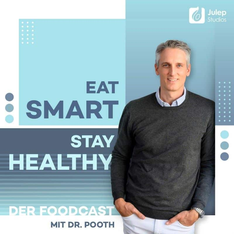 Eat Smart, Stay Healthy – der Foodcast mit Dr. Pooth