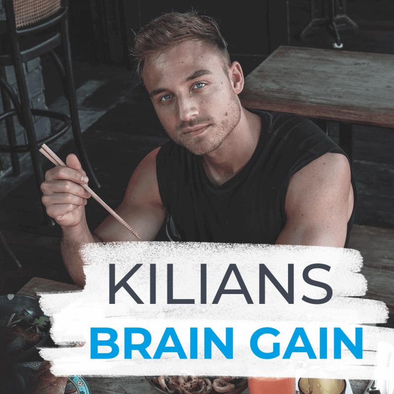 Kilians Brain Gain