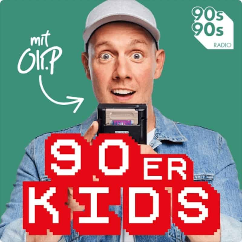 90er Kids – Der 90er Podcast mit Oli P.