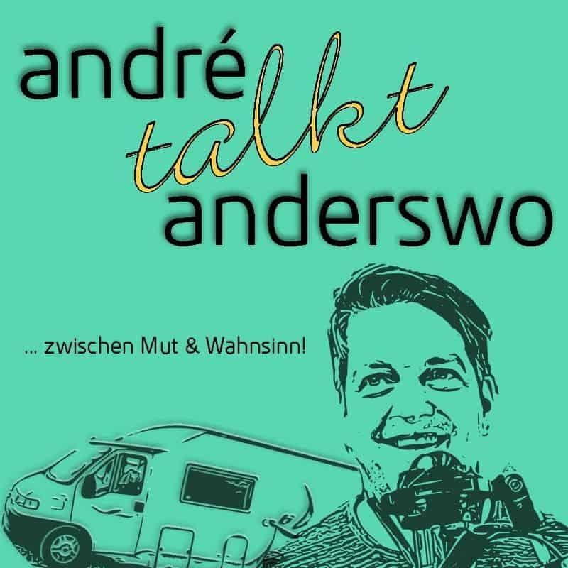 André talkt Anderswo | … zwischen Mut & Wahnsinn