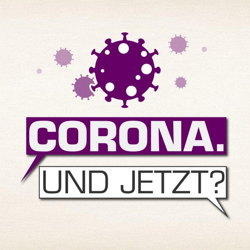 Corona. Und jetzt?