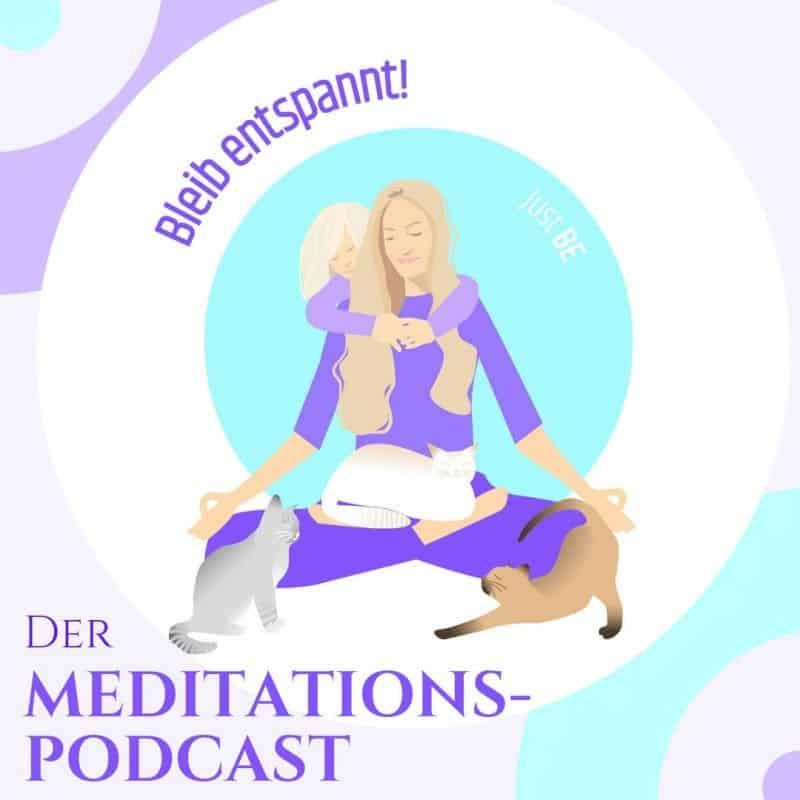 Bleib entspannt! Der Meditations-Podcast