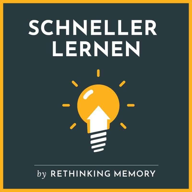 SCHNELLER LERNEN – Speed Learning mit Rethinking Memory