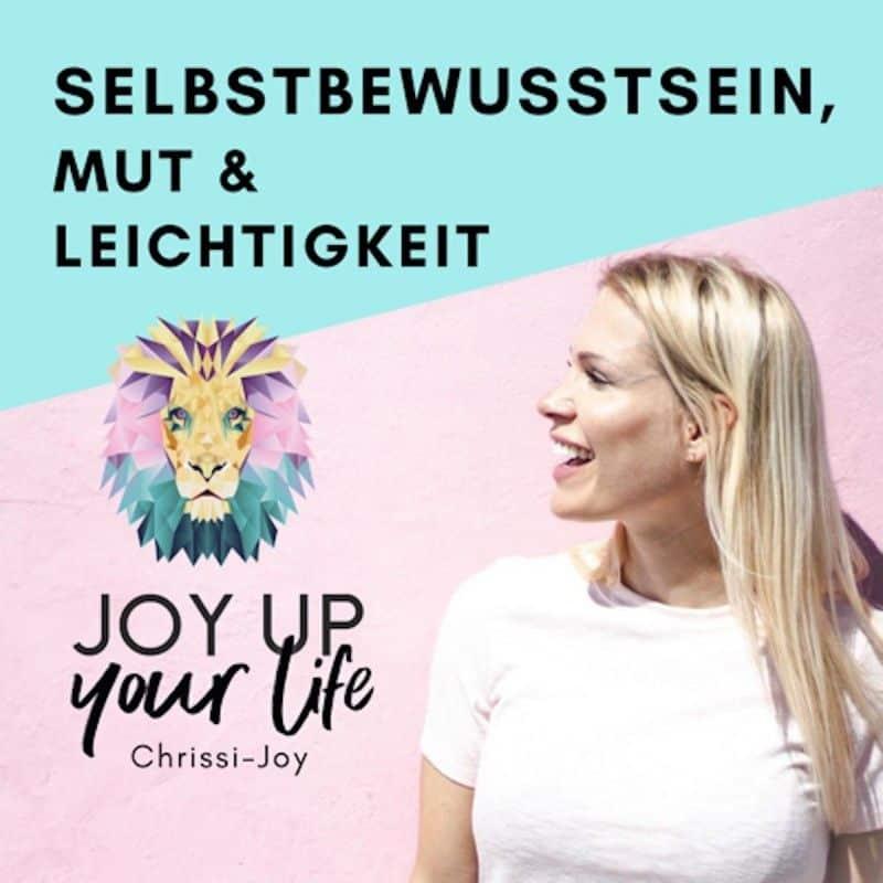 JOY UP YOUR LIFE – Selbstbewusstsein, Mut & Leichtigkeit