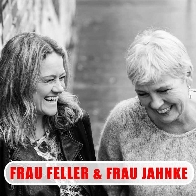 Frau Feller & Frau Jahnke