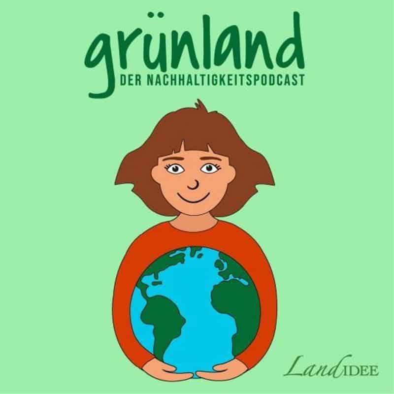 GRÜNLAND – Der Nachhaltigkeitspodcast